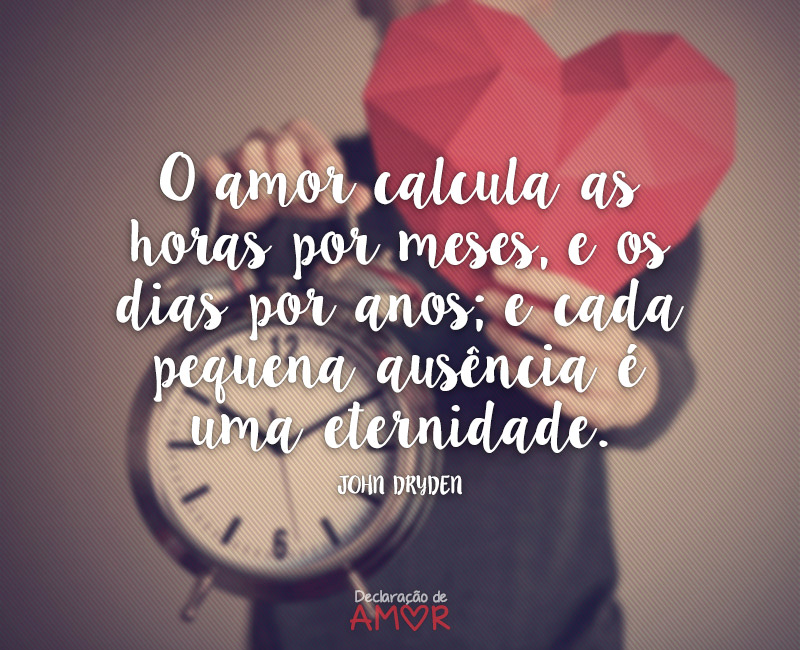 O amor calcula as horas por meses